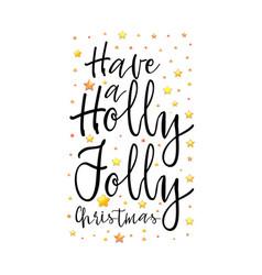 Have a holly jolly christmas festive banner on a vector
