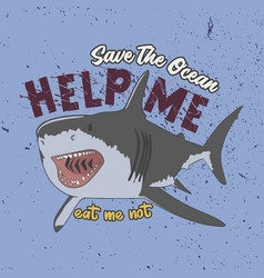 trendy slogan for t-shirt save ocean help me vector image