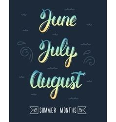 Trendy hand lettering set of summer months Pied vector image
