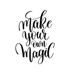 make your own magic hand written letterin vector image