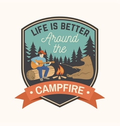 life is better around campfire vector image