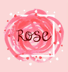 rose hand drawn paint brush stroke with frame vector image