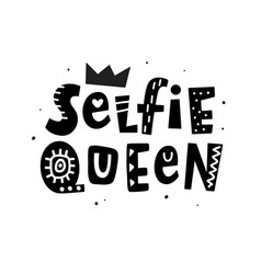 Selfie queen t-shirt print female lettering vector