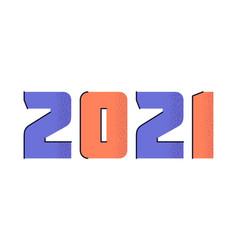 2021 with flat cartoon numbers with trendy grain vector