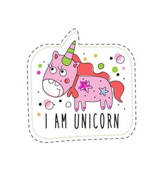 i am unicorn childish patch badge cute cartoon vector image