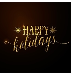 Happy Holidays glitter gold vector image