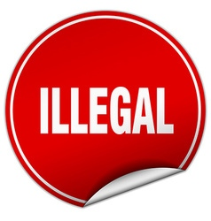 Illegal round red sticker isolated on white vector