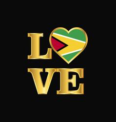 Love typography guyana flag design gold lettering vector