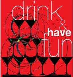 drink and have fun vector image vector image
