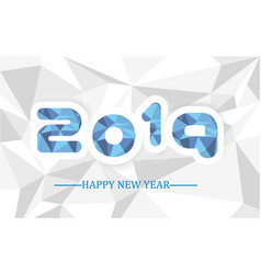 2019 happy new year simple writing low poly vector image