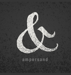 Ampersand elegant chalk symbol on grunge vector