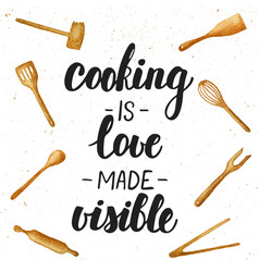 Cooking is love made visible handwritten vector