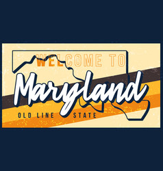 welcome to meryland vintage rusty metal sign vector image
