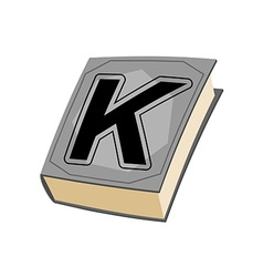 Letter K and on cover of book Old Edition with vector image vector image