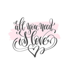 All you need is love - hand lettering poster vector