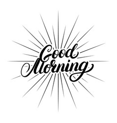 good morning hand written lettering vector image