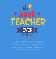 best teacher ever decorative vector image
