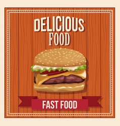 delicious food hamburger fast food poster wooden vector image
