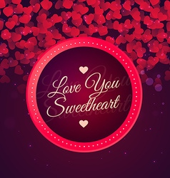 Love you sweetheart background vector