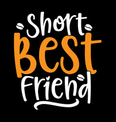 Short best friend inspirational quotes vector