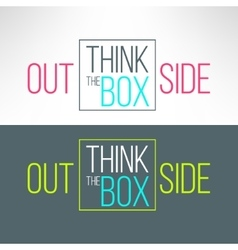 think outsite the box inspirational vector image