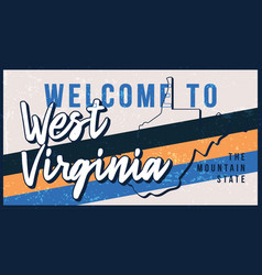 welcome to west virginia vintage rusty metal sign vector image