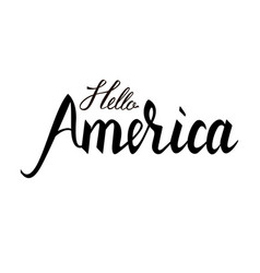 fashionable inscription brush hello america vector image