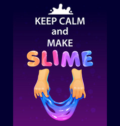 keep calm and make slime funny poster vector image