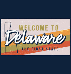 welcome to delaware vintage rusty metal sign vector image