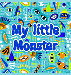 my little monster poster vector image vector image