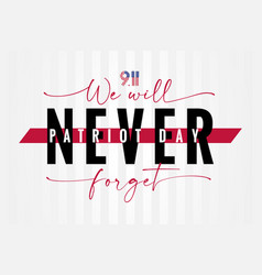 911 we will never forget patriot day usa vector