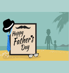 Happy fathers day greeting with beach background vector