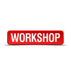 workshop red 3d square button isolated on white vector image vector image
