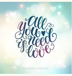 all you need is love doodle hand lettering on vector image
