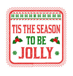 tis season to be jolly sign or stamp vector image