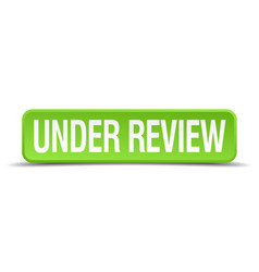 Under review green 3d realistic square isolated vector