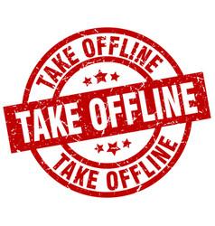 Take offline round red grunge stamp vector