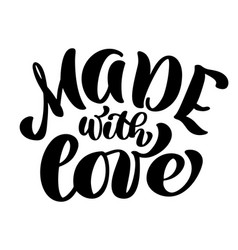 Made with love trendy hand lettering quote vector