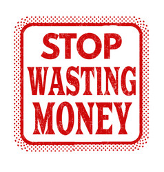 stop wasting money grunge rubber stamp vector image