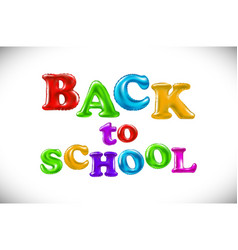 back to school background balloon lettering vector image