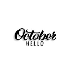 hello october hand drawn lettering with shadow vector image