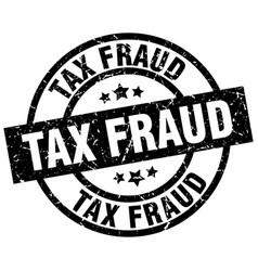 Tax fraud round grunge black stamp vector