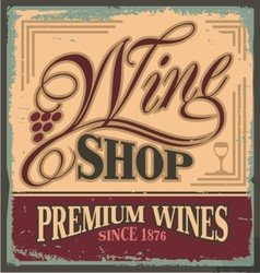 Vintage metal sign for wine shop vector image vector image