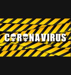 barricaded tape for coronavirus 2019-ncov corona vector image
