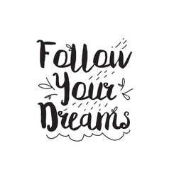 Follow your dreams Greeting card with modern vector image