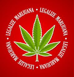 legalize marijuana hemp leaf on red background vector image