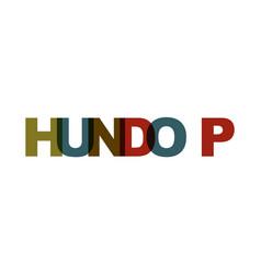 hundo p phrase overlap color no transparency vector image