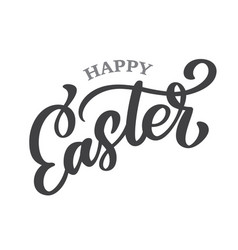 hand drawn lettering happy easter vector image
