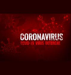 Coronavirus covid19-19 text outbreak with world vector