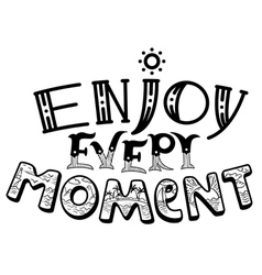 Enjoy every moment lettering composition vector image